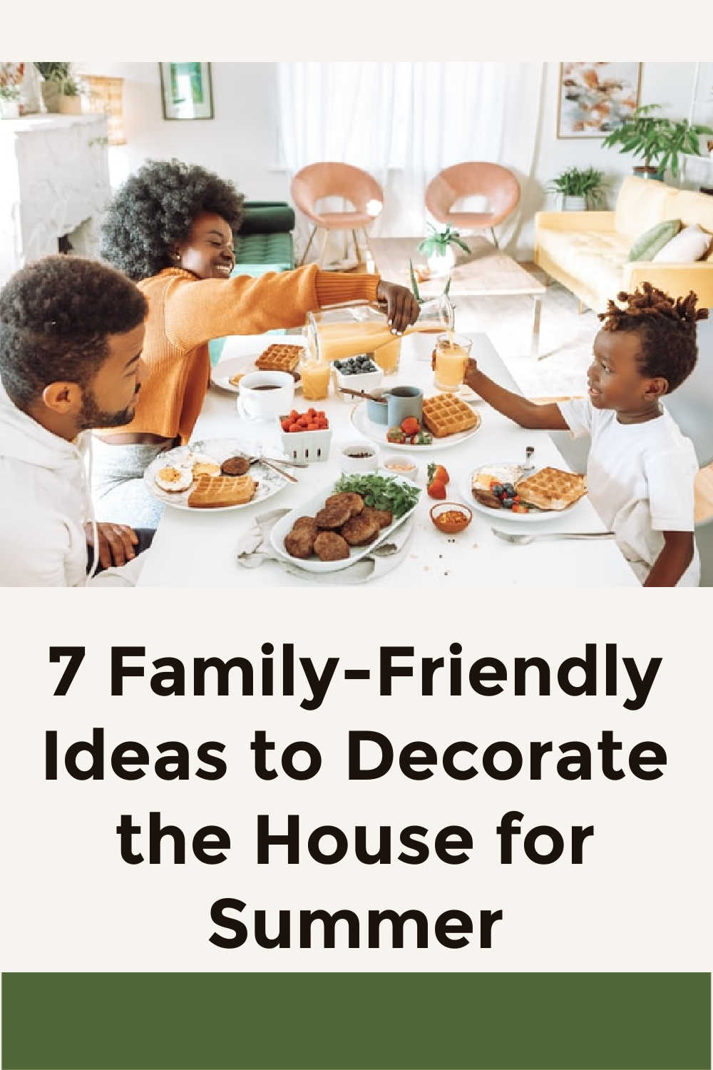 7 Family-Friendly Ideas to Decorate the House for Summer