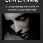 "Don't Be a Narcissist's Enabler (Book Excerpt: ""Stop Spinning, Start Breathing"")"