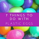 7 Things to do with Plastic Eggs