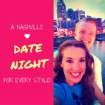 A Nashville Date Night For Every Style!