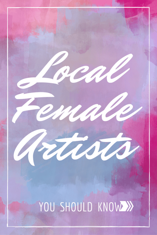 5 Local Female Artists You Should Know