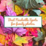 Best Nashville Spots for Family Photos