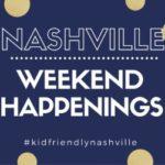 Nashville Weekend Happenings: March 9-11