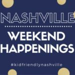 Nashville Weekend Happenings: March 9-11