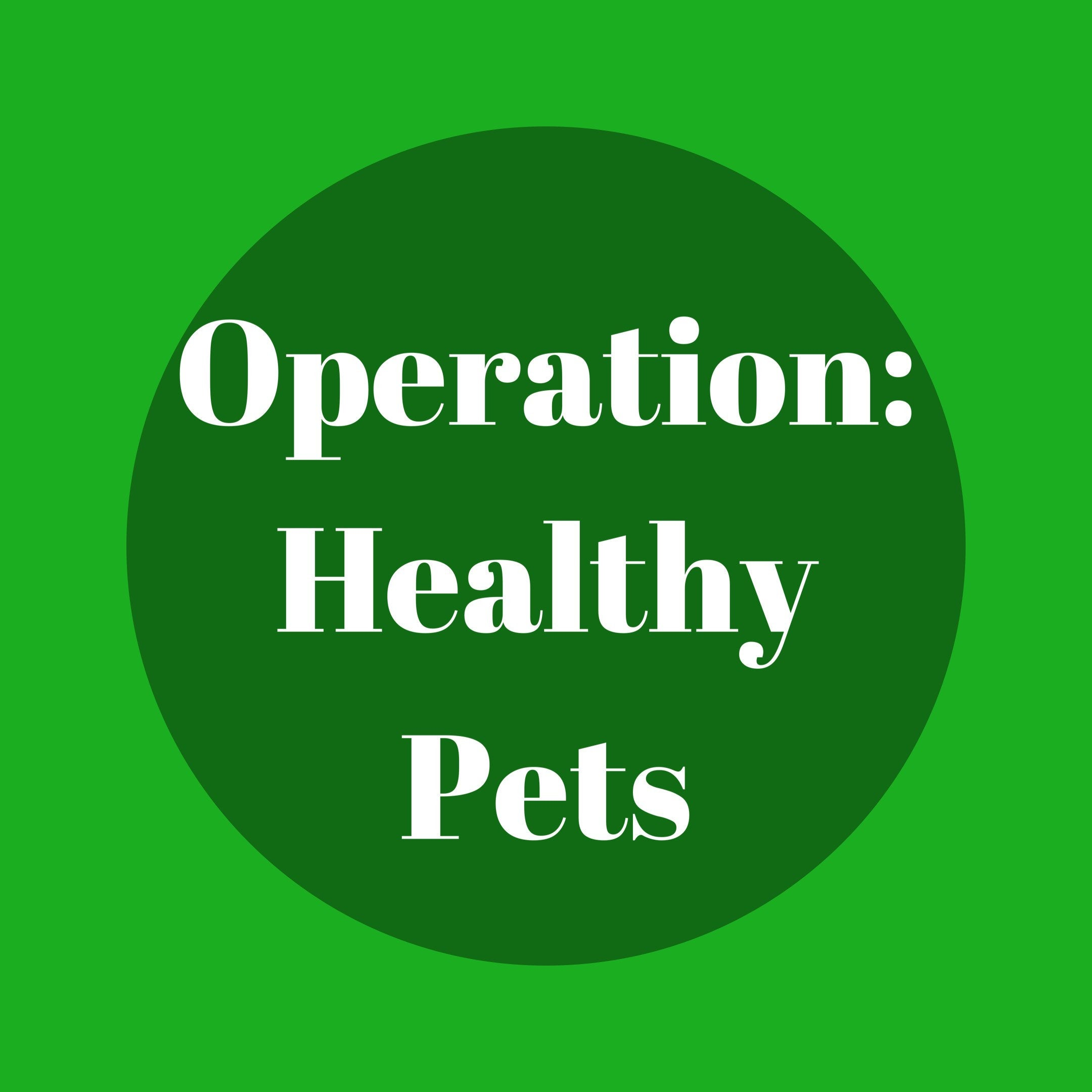 Operation: Healthy Pets