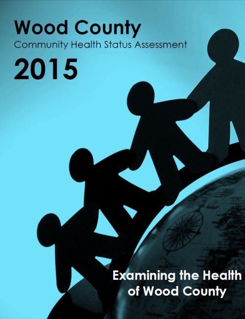 2015 WOOD COUNTY COMMUNITY HEALTH STATUS ASSESSMENT DRAFT RELEASED