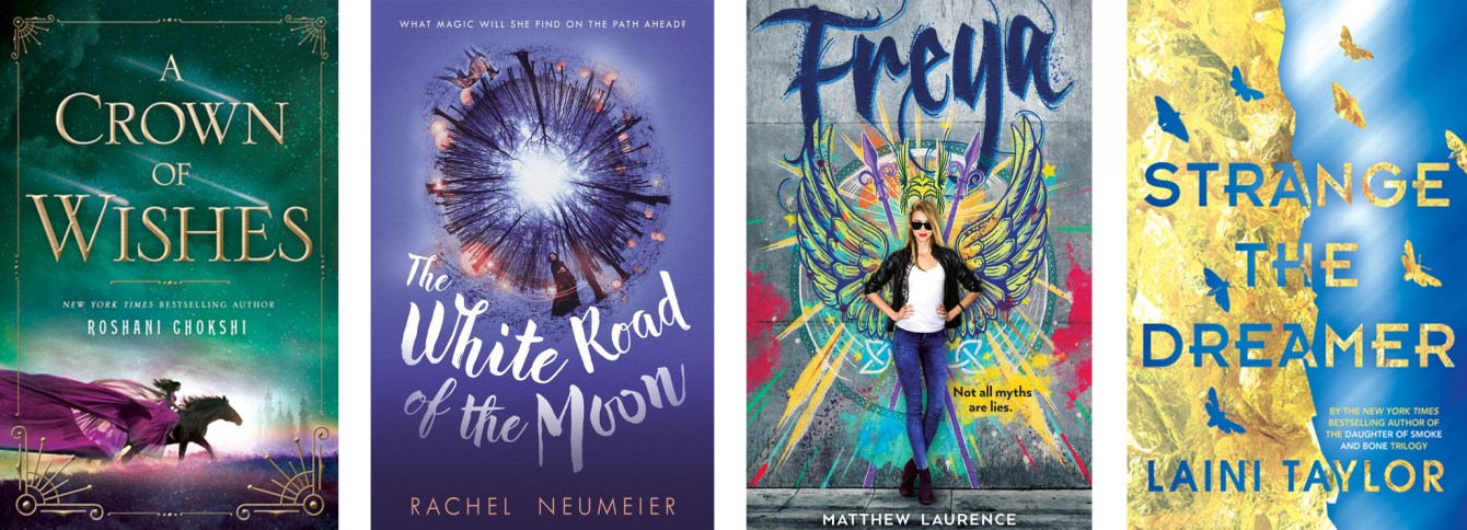 A Crown of Wishes by Roshani Chokshi, The White Road of the Moon by Rachel Neumeier, Freya by Matthew Laurence, Strange the Dreamer by Laini Taylor