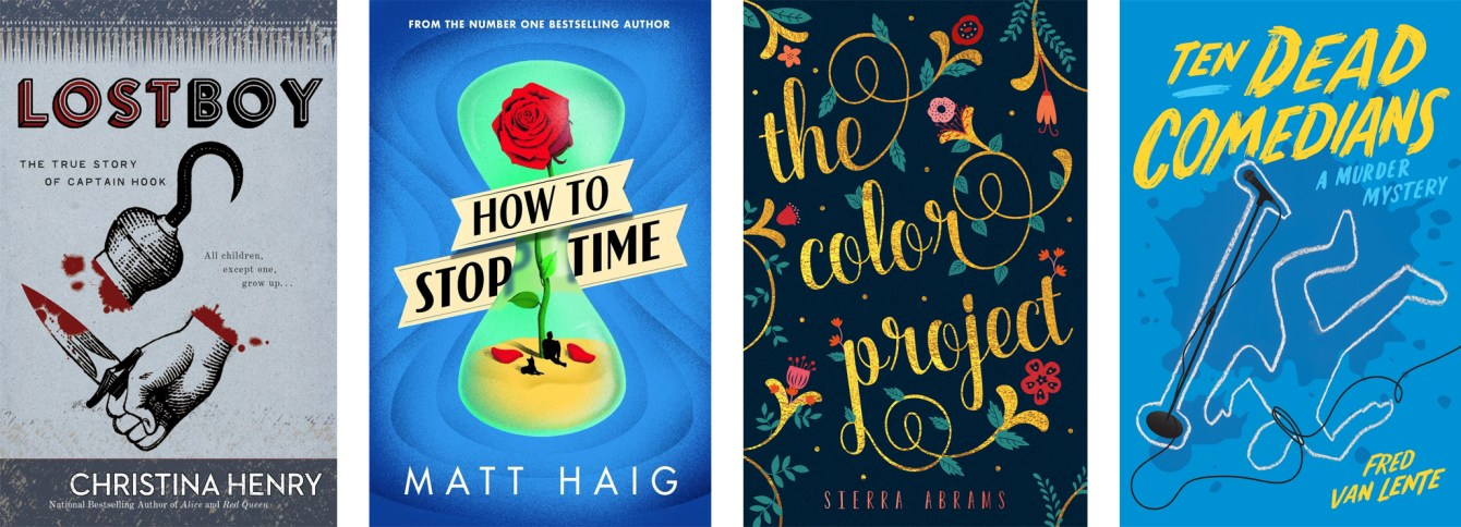 Lost Boy: The True Story of Captain Hook by Christina Henry, How to Stop Time by Matt Haig, The Color Project by Sierra Abrams, Ten Dead Comedians by Fred Van Lente