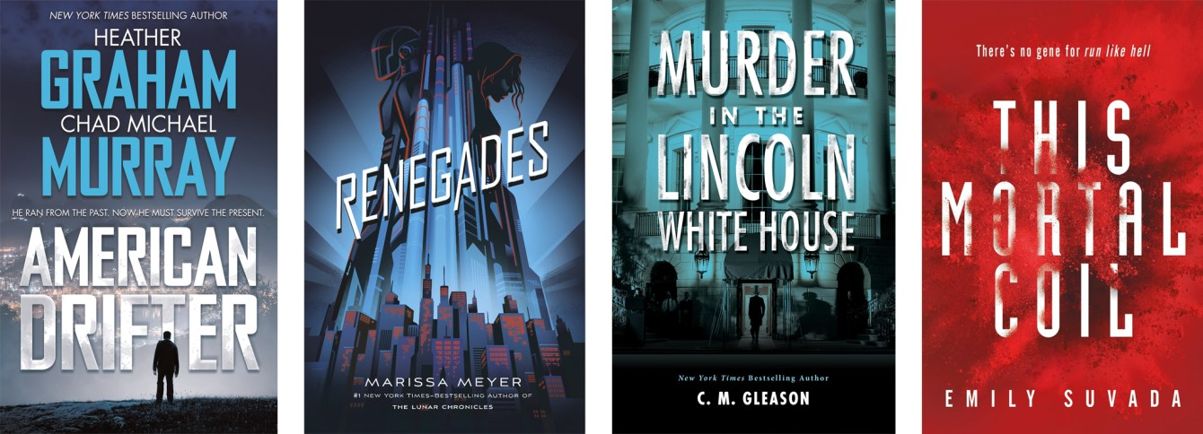American Drifter by Heather Graham and Chad Michael Murray, Renegades by Marissa Meyer, Murder In The Lincoln White House by C.M. Gleason, This Mortal Coil by Emily Suvada