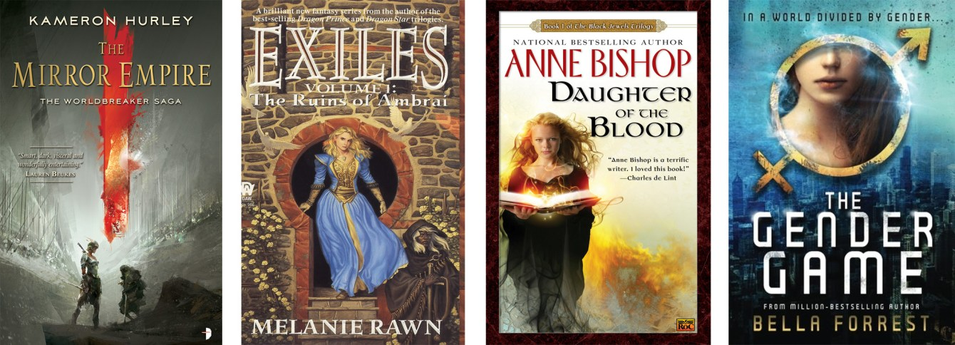The Mirror Empire (Worldbreaker Saga #1) by Kameron Hurley,The Ruins of Ambrai (Exiles #1) by Melanie Rawn,Daughter of the Blood (The Black Jewels #1) by Anne Bishop,The Gender Game (The Gender Game #1) by Bella Forrest