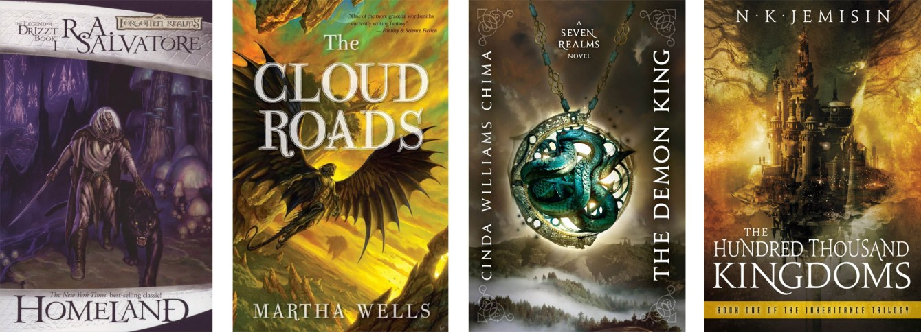 Homeland (The Legend of Drizzt #1) by R.A. Salvatore,The Cloud Roads (The Books of the Raksura #1) by Martha Wells,The Demon King (Seven Realms #1) by Cinda Williams Chima,The Hundred Thousand Kingdoms (Inheritance Trilogy #1) by N.K. Jemisin