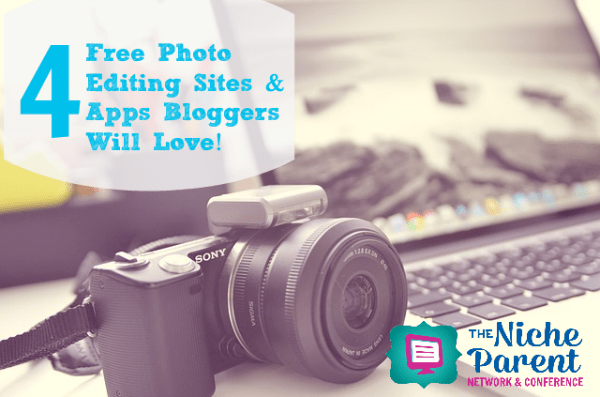 4 Free Photo Editing Sites & Apps Bloggers Will Love! ~ TheNicheParent.com