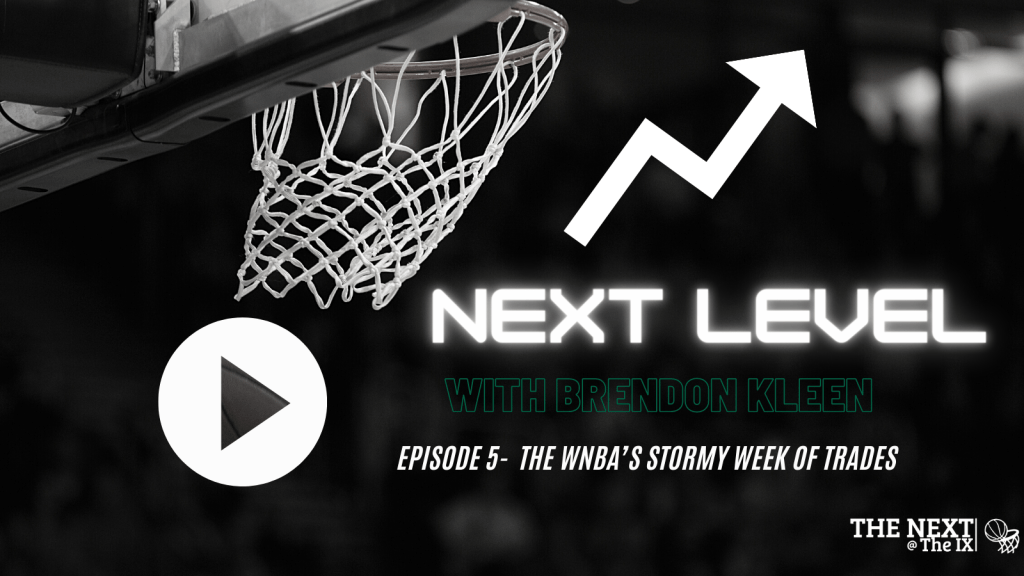 Next Level, Episode 5: The WNBA's stormy week of trades