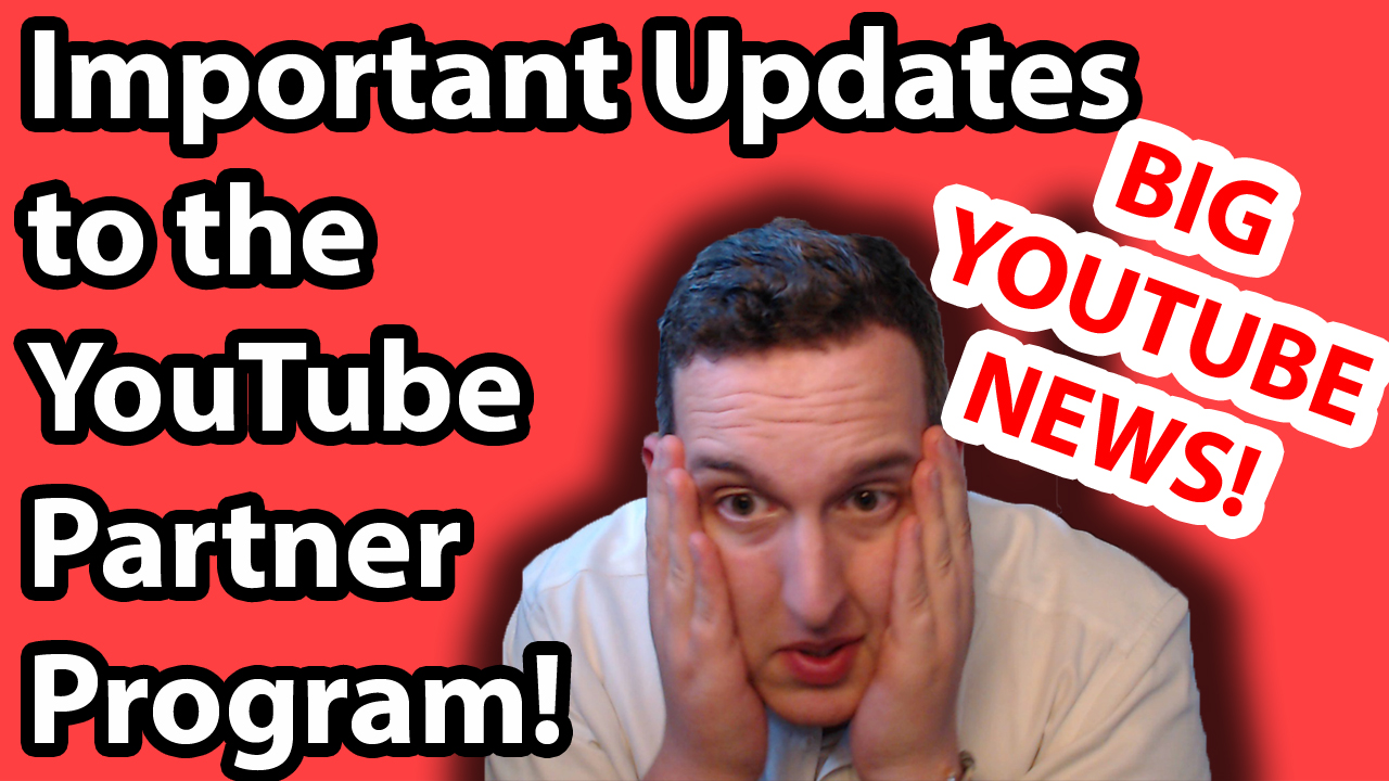 Important Updates to the YouTube Partner Program *BIG