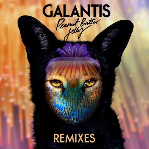 Galantis-peanut-butter-jelly-remixes