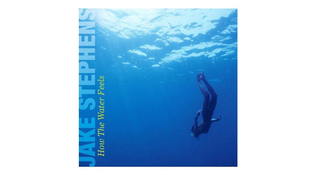 Jake-Stephens-How-The-Water-Feels