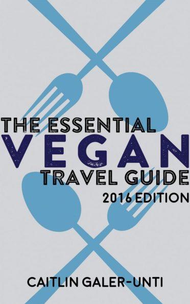 The Essential Vegan Travel Guide