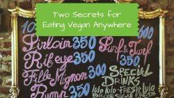 Eating Vegan Anywhere - Two Secrets - Nomadic Vegan
