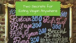 Eating Vegan Anywhere - Two Secrets - Nomadic Vegan