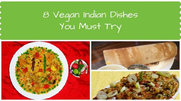 8 Vegan Indian Dishes You Must Try