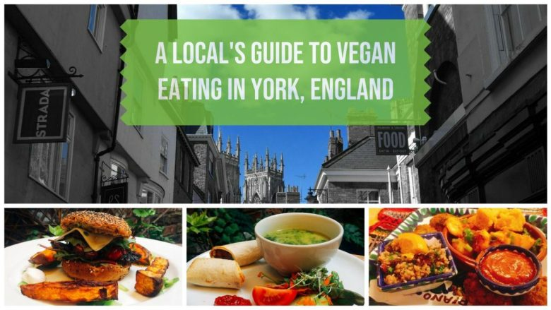 A Local's Guide to Vegan Restaurants York England