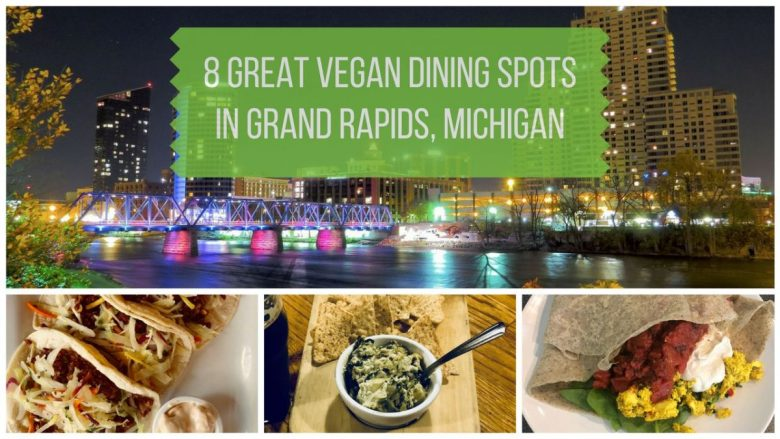 8 Great Places for Vegan Food Grand Rapids, Michigan