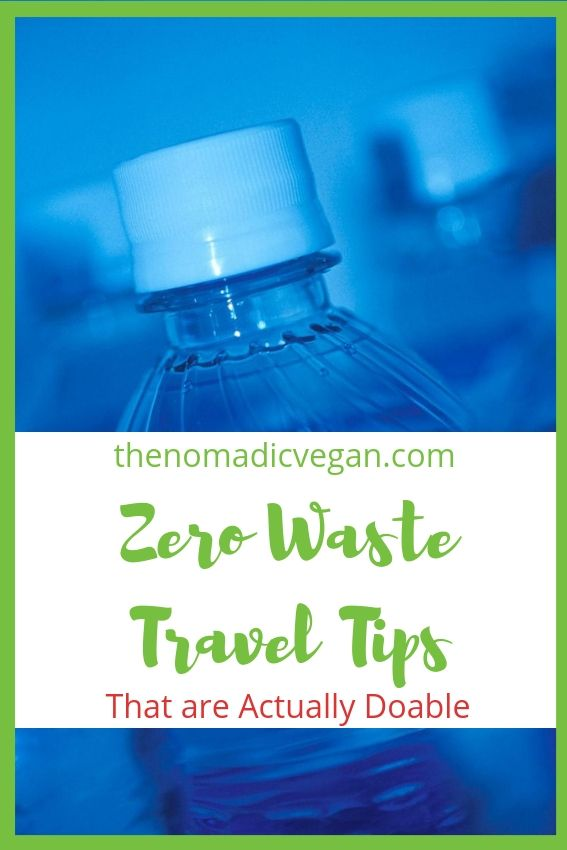 Zero Waste Travel Tips (That Are Actually Doable)