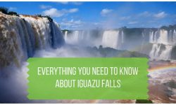 Everything You Need to Know about Iguazu Falls