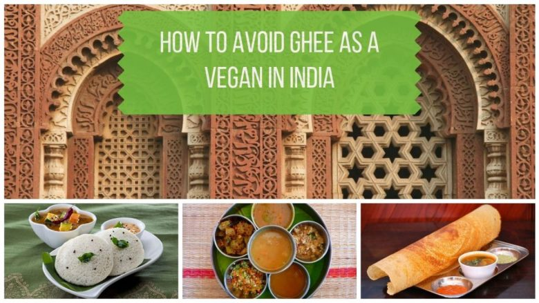 Vegan Food in India - How to Avoid Ghee in India as a Vegan