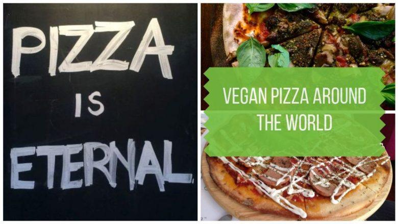 The Best Vegan Pizza Around the World