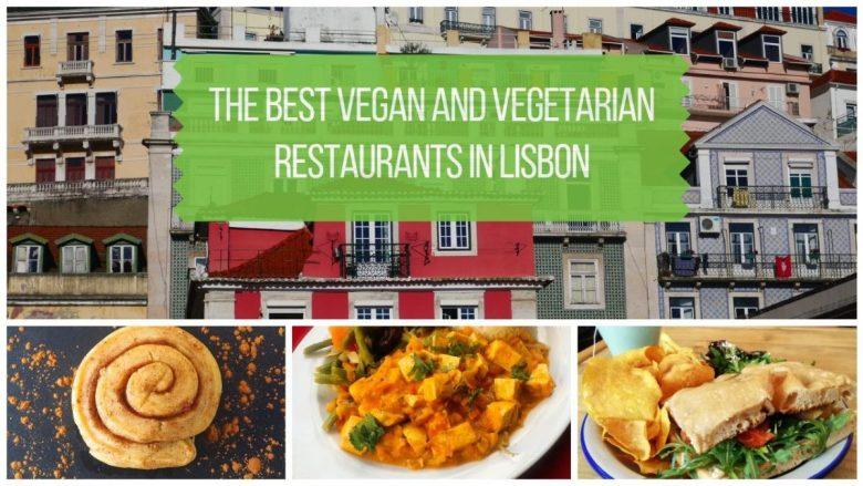 The Best Vegetarian and Vegan Restaurants in Lisbon Portugal