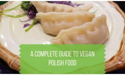 Vegan Polish Food - A Complete Guide