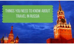 Russia Travel Tips - Things You Need to Know about Russia