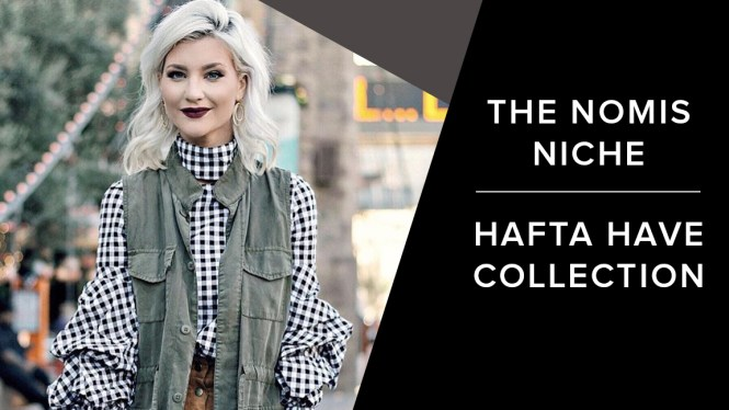 hafta have, collection, shopping app, the nomis niche, fashion blogger, las vegas,
