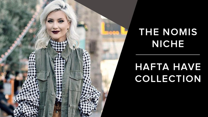 hafta have, collection, shopping app, the nomis niche, fashion blogger, las vegas,