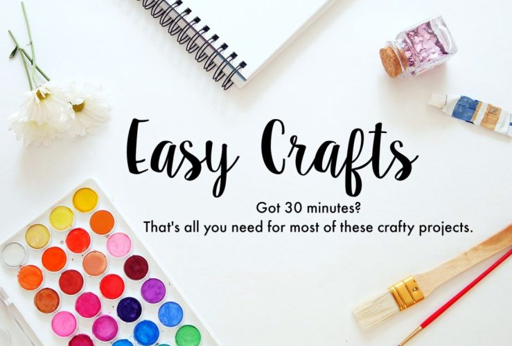 Easy Crafts for Grown-ups and Kids