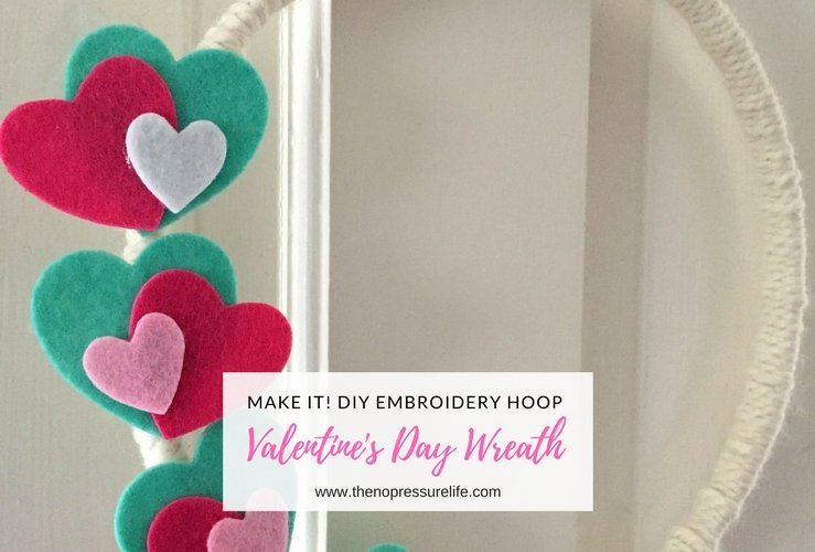 Make It! DIY Embroidery Hoop Valentine's Day Wreath
