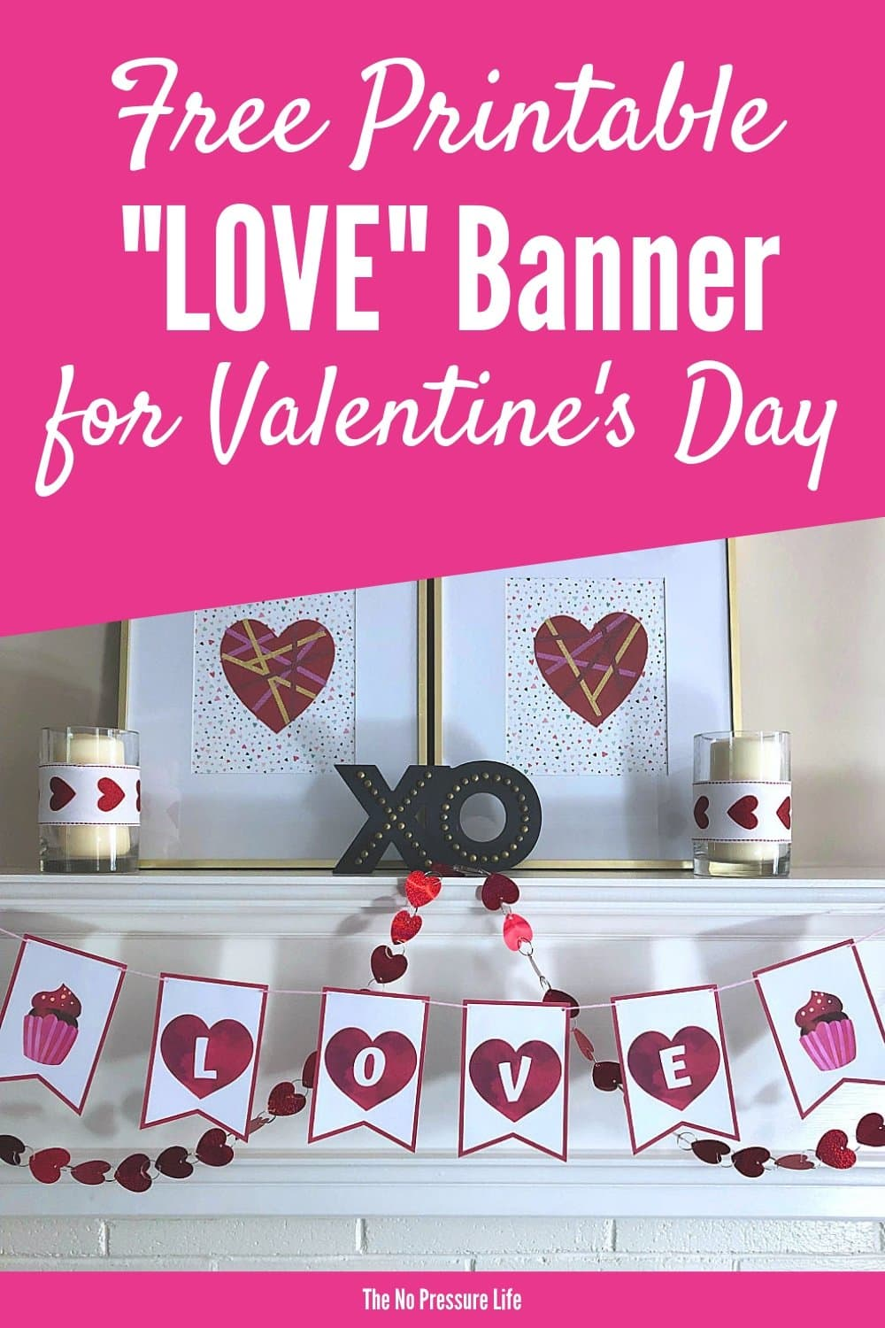Free printable LOVE banner for Valentine's Day hanging on a mantel with other Valentine's Day decorations.