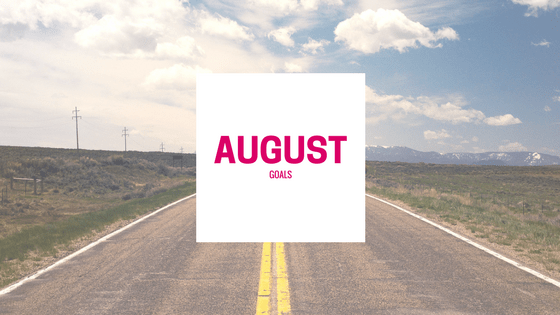 Hello August! TNL's August 2017 Goals - The Nueva Latina