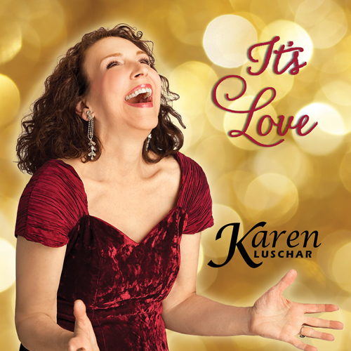 "Photos courtesy Karen Luschar Karen Luschar's new album, ""It's Love"" features 14 tracks from a recent performance at Lincoln Center."