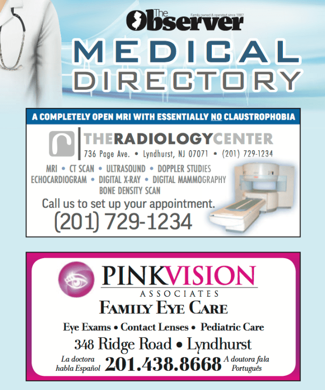 Call (201) 991-1600 to advertise in The Observer's new, weekly Medical Directory.