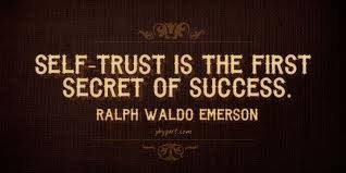 Self Trust is a Must!