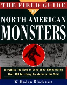 The Field Guide to North American Monsters by W. Haden Blackman