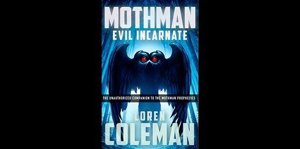 mothman evil incarnate loren coleman