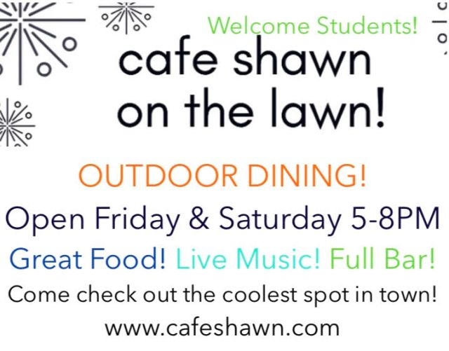 An ad for Cafe Shawn with the tagline 'Outdoor Dining!' Welcomes students with great food live music and full bar