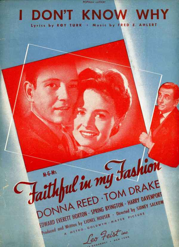 I Don't Know Why Sheet Music 1946 Faithful in My Fashion Donna Reed Tom Drake