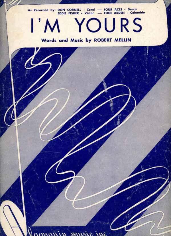 I'm Yours Vintage Sheet Music 1952 Robert Mellin