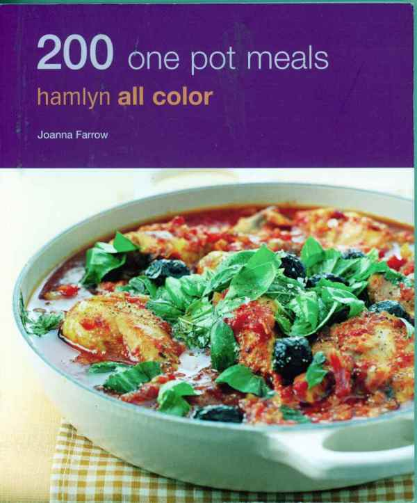 200 One Pot Meals Recipes Cookbook Hamlyn All Color by Joanna Farrow