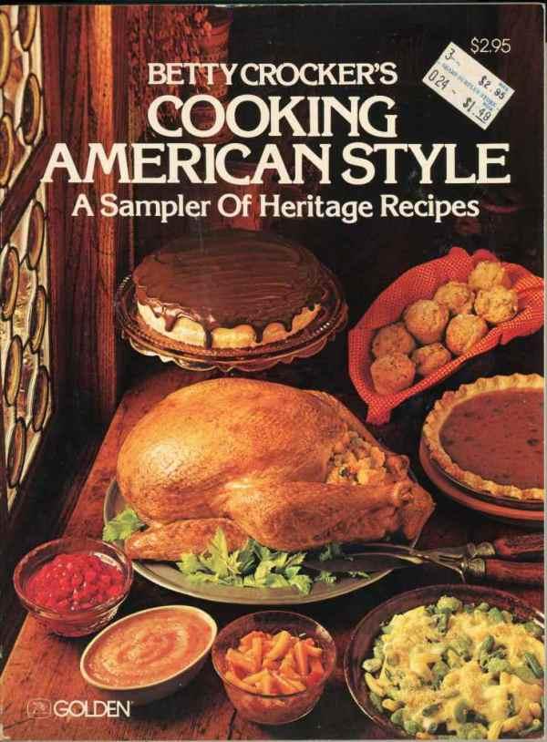 Betty Crocker's Cooking American Style Vintage Cookbook 1978 Sampler of Heritage Recipes