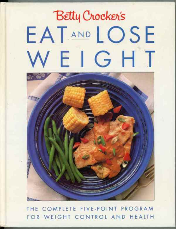 Betty Crocker's Eat and Lose Weight Cookbook 1990 Hardcover